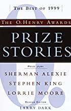 Prize Stories 1999: The O. Henry Awards by…