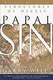 Wills, Garry: Papal Sin: Structures of Deceit