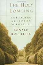 The Holy Longing: The Search for A Christian&hellip;