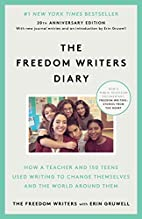The Freedom Writers Diary : How a Teacher…