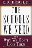 E.D. Hirsch Jr.: The Schools We Need: And Why We Don't Have Them