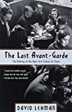 Lehman, David: The Last Avant-Garde: The Making of the New York School of Poets