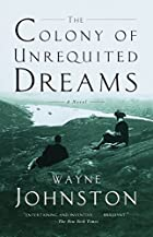 The Colony of Unrequited Dreams: A Novel by…