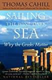 Cahill, Thomas: Sailing the Wine-Dark Sea: Why the Greeks Matter (Hinges of History)