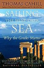 Sailing the Wine-Dark Sea: Why the Greeks…