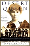 Wallach, Janet: Desert Queen: The Extraordinary Life of Gertrude Bell  Adventurer, Advisor to Kings, Ally of Lawrence of Arabia