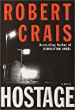 Crais, Robert: Hostage : A Novel