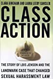 Bingham, Clara: Class Action : The Story of Lois Jenson and the Landmark Case That Changed Sexual Harassment Law