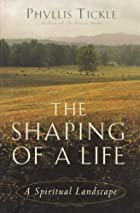 The Shaping of a Life: A Spiritual Landscape…