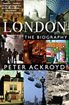 London: The Biography by Peter Ackroyd
