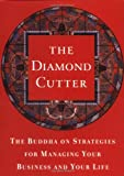 Roach, Geshe Michael: The Diamond Cutter : The Buddha on Strategies for Managing Your Business and Your Life
