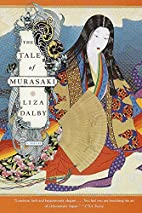 The Tale of Murasaki: A Novel by Liza Dalby