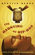 The Haunting of Hip Hop: A Novel by Bertice…
