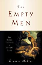 The Empty Men: The Heroic Tradition of…