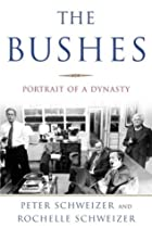 The Bushes: Portrait of a Dynasty by Peter…
