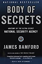 Body of Secrets: Anatomy of the Ultra-Secret…