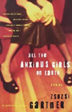 All the Anxious Girls on Earth: Stories by…