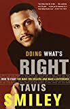 Smiley, Tavis: Doing What's Right: How to Fight for What You Believe--And Make a Difference