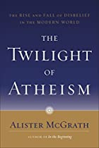 The Twilight of Atheism: The Rise and Fall…