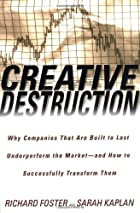 Creative Destruction: Why Companies That Are&hellip;