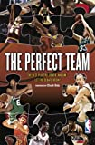 National Basketball Association Staff: The Perfect Team : The Players, Coach, and GM - Let the Debate Begin!