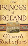 Rutherfurd, Edward: The Princes of Ireland: The Dublin Saga