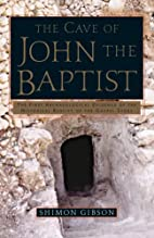 The Cave of John the Baptist: The First…