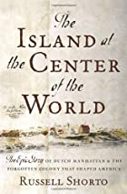 The island at the center of the world : the…