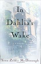 In Dahlia's Wake by Yona Zeldis McDonough