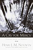 Nouwen, Henri: A Cry for Mercy: Prayers from the Genesee
