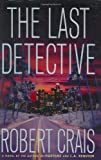 Crais, Robert: The Last Detective: A Novel (Crais, Robert)