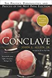 Allen, John: Conclave: The Politics, Personalities and Process of the Next Papal Election