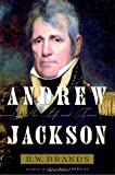 Brands, H.W.: Andrew Jackson: His Life And Times
