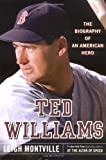 Montville, Leigh: Ted Williams : The Biography of an American Hero