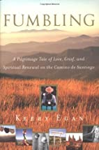 Fumbling: A Pilgrimage Tale of Love, Grief,…