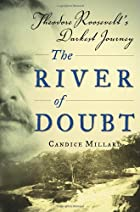 The River of Doubt: Theodore…