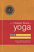 The Tibetan Book of Yoga: Ancient Buddhist…