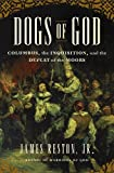 Reston, James, Jr.: Dogs of God: Columbus, the Inquisition, and the Defeat of the Moors