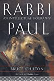 Chilton, Bruce: Rabbi Paul: An Intellectual Biography