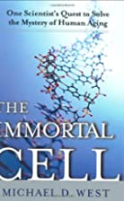 The Immortal Cell: One Scientist's Quest to…