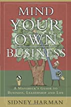 Mind Your Own Business: A Maverick's Guide…