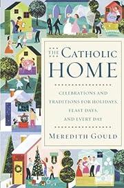 The Catholic Home: Celebrations and…