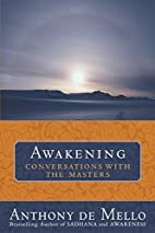 Awakening: Conversations with the Masters by…