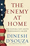 D'Souza, Dinesh: The Enemy at Home: The Cultural Left and Its Responsibilty for 9/11