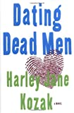 Kozak, Harley Jane: Dating Dead Men