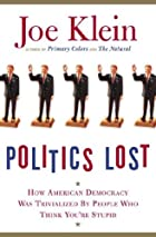 Politics Lost: How American Democracy Was…