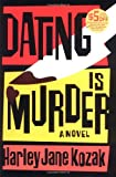 Kozak, Harley Jane: Dating Is Murder : A Novel