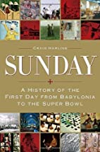 Sunday: A History of the First Day from…
