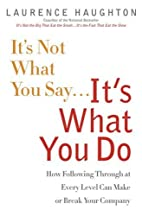 It's not what you say-- it's what you do :…