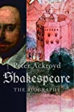 Ackroyd, Peter: Shakespeare: The Biography